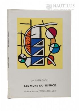 Les murs du silence. Illustrations de Ferdinand Leger, 1956