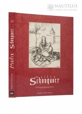 Martin Schongauer. Maitre de la Gravure Rhenane vers 1450-1491, 1991