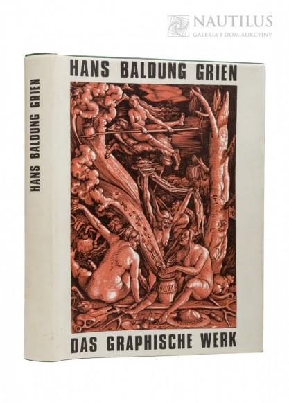 Grien, Hans Baldung Grien, Das graphische werk. Vollständiger Bildkatalog der Einzelholzschnitte, Buchillustrationen und ...